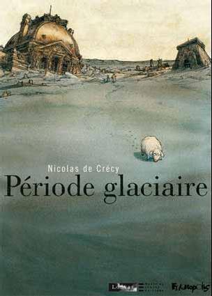 Nicolas de Crécy Période glaciaire Couverture © musée du Louvre Éditions / Futuropolis
