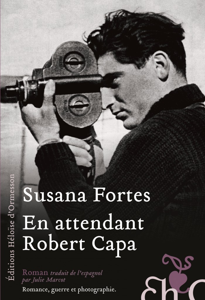 Gagnez 3 livres de Susana Fortes, En attendant Robert Capa, chez Eho