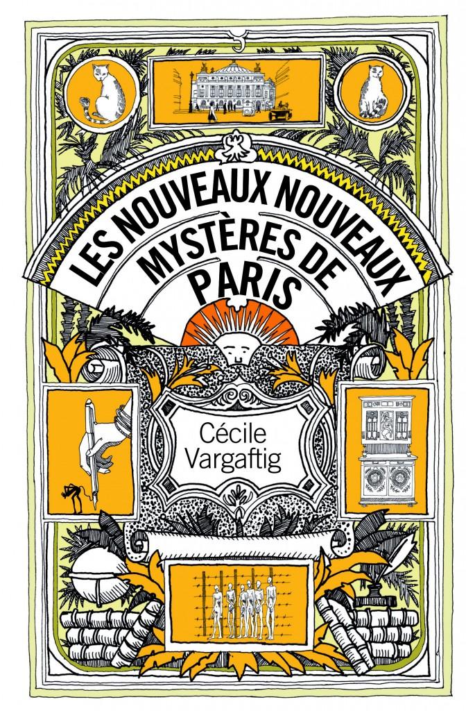 Gagnez 2 exemplaires de l'ouvrage «Les nouveaux nouveaux mystères de Paris» de Cécile Vargaftig