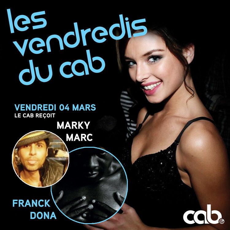 Gagnez 10×2 places pour la Soirée du vendredi au Cab avec MARKY MARC & FRANCK DONA le vendredi 4 mars 2011