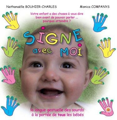 Signe avec moi, les bébés ont des choses à nous dire