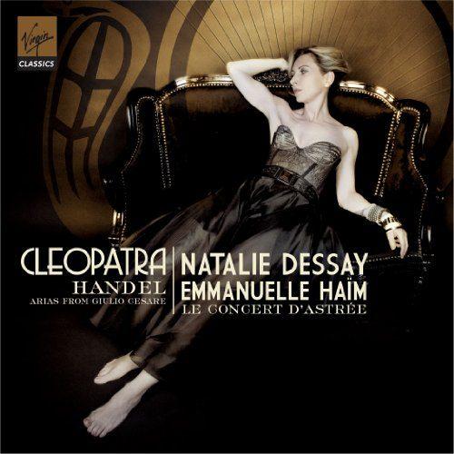 Natalie Dessay, Emanuelle Haïm un Cleopatra sans extase