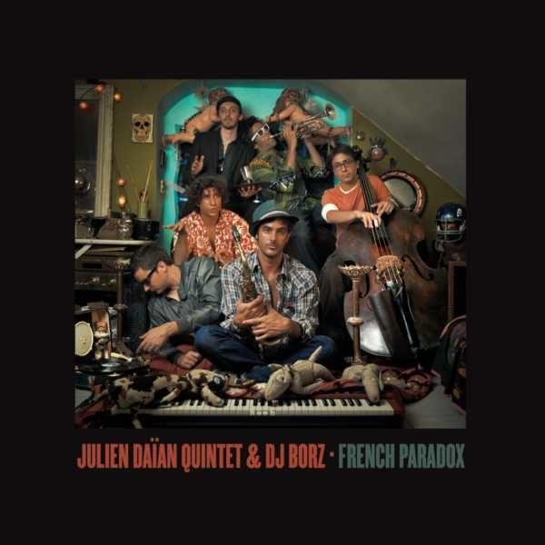 Gagnez 5 albums FRENCH PARADOX du Julien Daian Quintet & DJ Borz