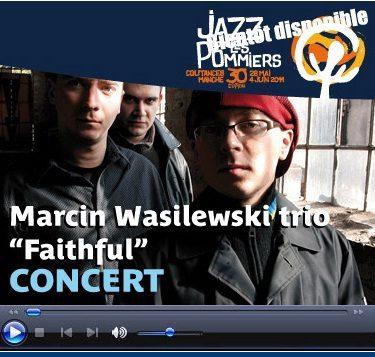 Live on line: Marcin Wasilewski trio en direct de Jazz Sous Les Pommiers à 20h25
