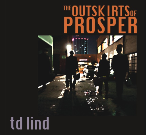 Gagnez 5 CD du nouvel album de Td Lind « The Outskirts of Prosper »