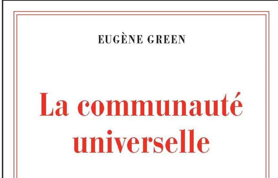 La communauté universelle, le nouveau roman d'Eugène Green questionne la foi