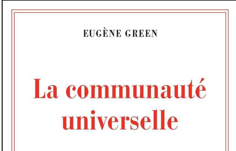 eugene green la communauté universelle