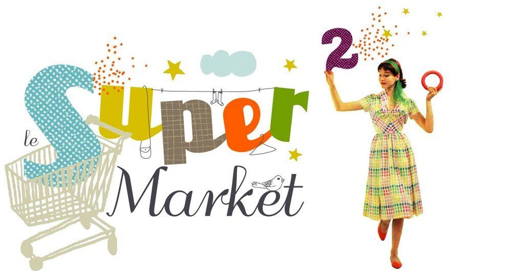 Ce weekend, c'est le Super Market !