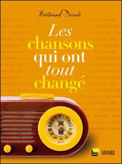 Découvrez «Les chansons qui ont tout changé» par Bertrand Dicale