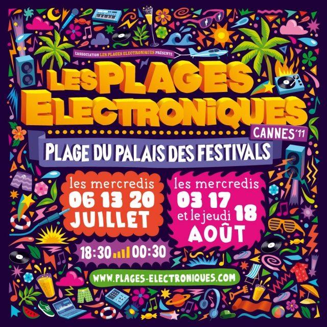 Les Plages Electroniques du 16 juillet au 18 août 2011 à Cannes !