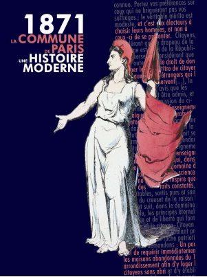1871, La Commune de Paris : Une histoire moderne