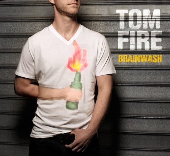 Tom Fire où le lavage de cerveau bénéfique