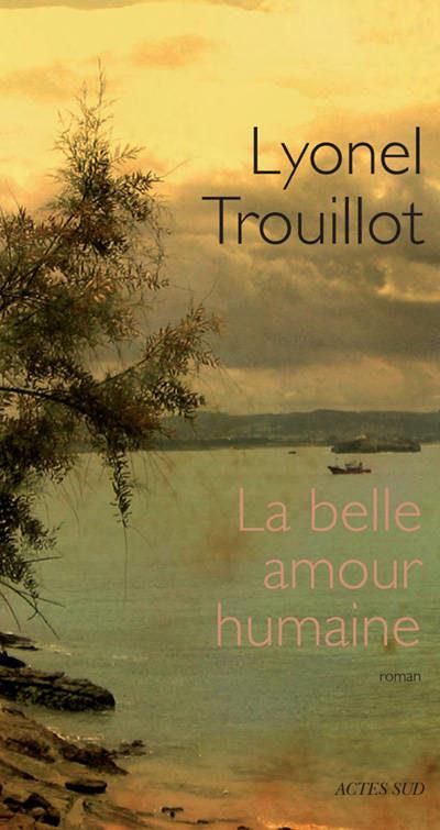 La belle amour humaine, nouveau roman de Lyonel Trouillot