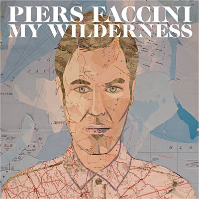 My Wilderness de Piers Faccini : un c(h)oeur des surprises
