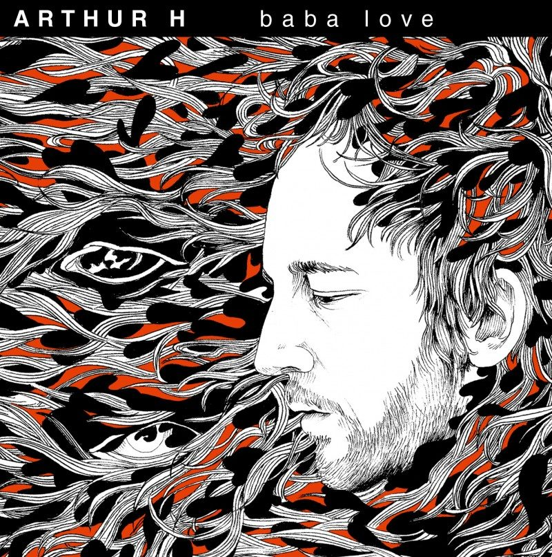 On est <em></noscript>Baba Love</em> d'Arthur H