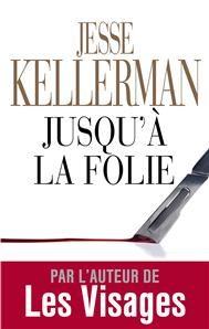 Jusqu'à la folie, Jesse Kellerman