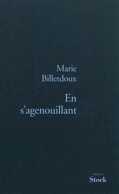 Marie Billetdoux, <em></noscript> En s'agenouillant </em>