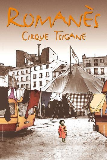 Urgence à voir le nouveau spectacle du Cirque Romanès ! Succès et prolongations !