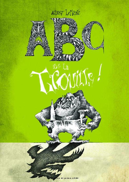 ABC de la trouille écrit et illustré par Albert Lemant