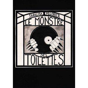 Le Monstre des toilettes écrit et illustré par Saralisa Pegorier