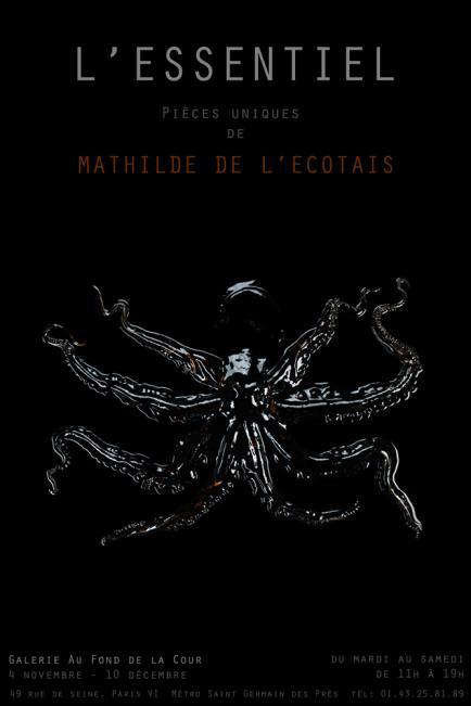 <em></noscript>L'essentiel</em>, pièces uniques de MATHILDE DE L'ECOTAIS à la Galerie Au fond de la cour ( Annonce)