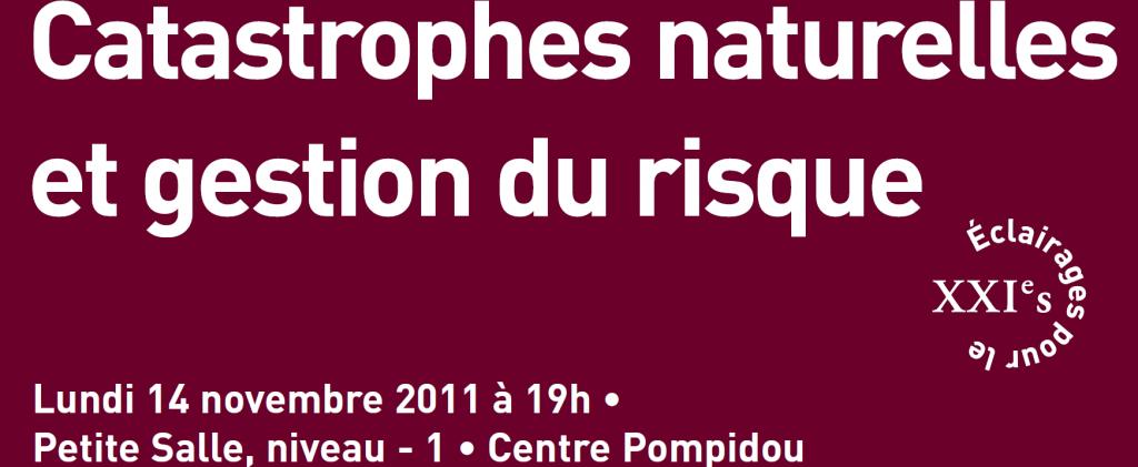 Conférence : Catastrophes naturelles et gestion du risque au Centre Pompidou le 14 novembre à 19h