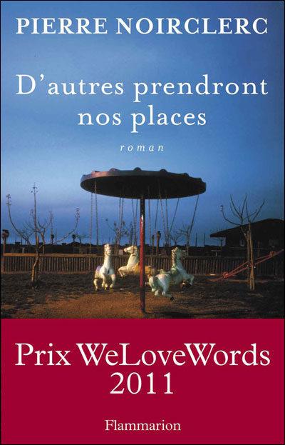 D'autres prendront nos places écrit par Pierre Noirclerc