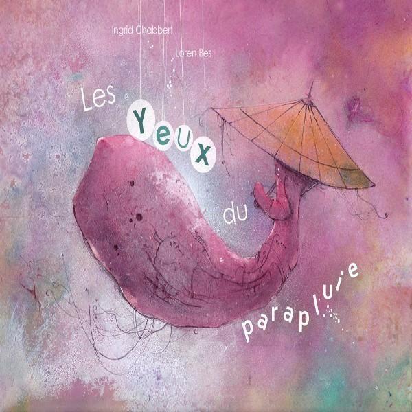 Les yeux du parapluie d'Ingrid Chabbert illustré par Loren Bes