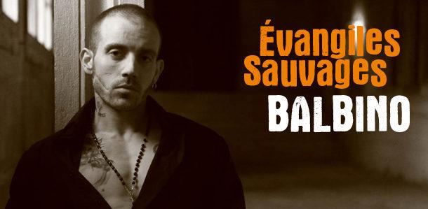 Gagnez 3 albums de Balbino, Evangiles sauvages (Naïve)