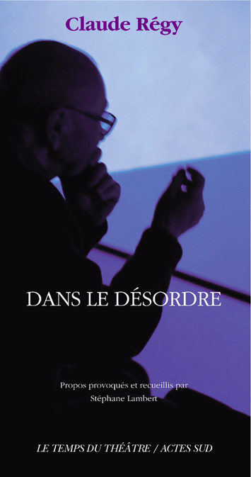 Conversation entre Claude Régy et Laurent Mauvignier au Théâtre de la Ville