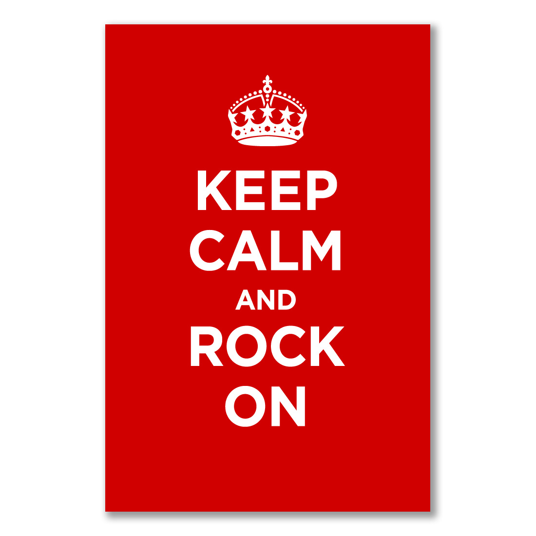 Keep Calm and Rock on big