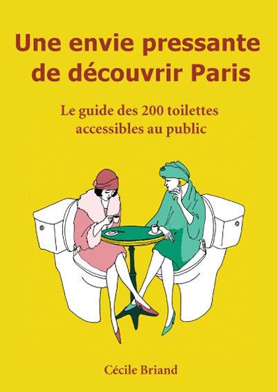 Envie de Pipi à Paris ? Le guide qui vous sauve la vie vient de sortir