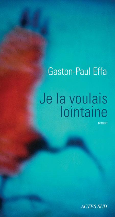 Je la voulais lointaine, Gaston-Paul Effa