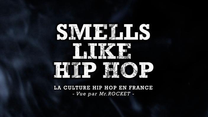 Smells Like Hip Hop, le docu-rap de Canal Street