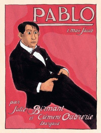 Pablo tome 1: Max Jacob par Julie Birmant et Clément Oubrerie