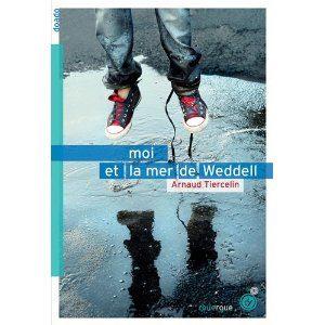 Moi et la mer de Weddell d'Arnaud Tiercelin