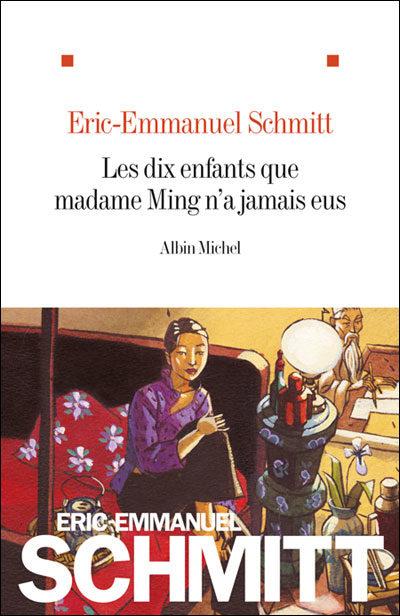 Les dix enfants que Madame Ming n'a jamais eus, Éric-Emmanuel Schmitt