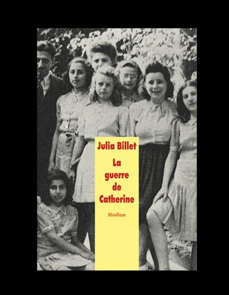 La guerre de Catherine de Julia Billet
