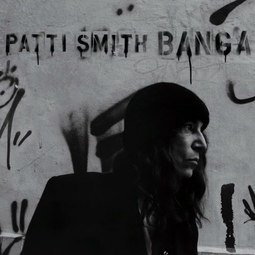 « Banga » de Patti Smith: l'album qui tue !
