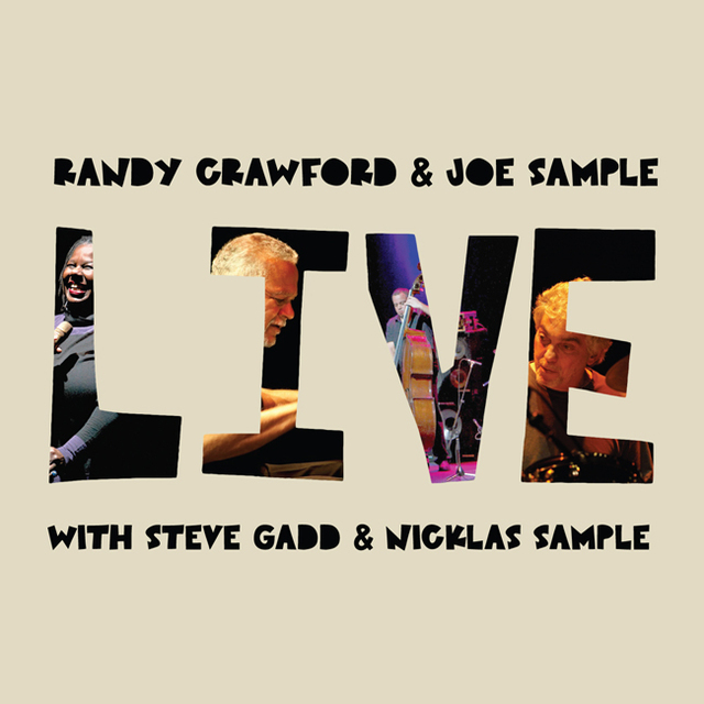 Randy Crawford, Joe Sample, Steve Gad et Nicklas Sample… Live !