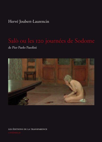 Hervé Joubert-Laurencin « monographie » Salò ou les 120 journées de Sodome de Pasolini