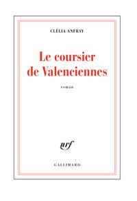 Le coursier de Valenciennes de Clélia Anfray, un premier roman intelligent sur la mémoire et la vengeance