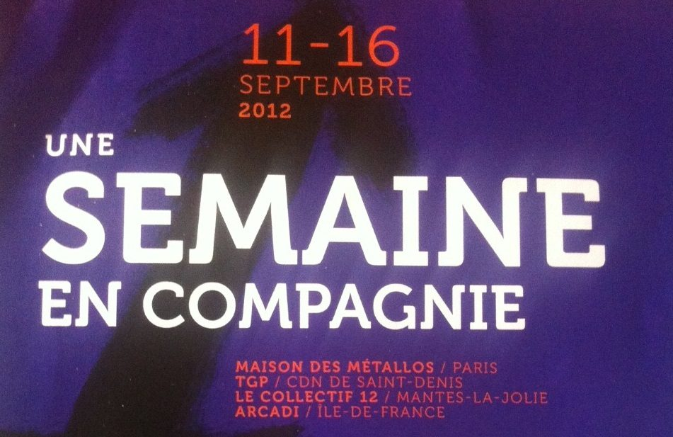 <em></noscript>Une semaine en compagnie</em>, le TGP, la Maison des Métallos, le Collectif 12 et Arcadi, tous unis pour le théâtre