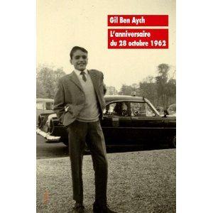 L'anniversaire du 28 octobre 1962 de Gil Ben Aych