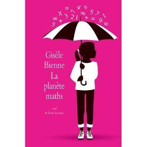 La planète maths de Gisèle Bienne