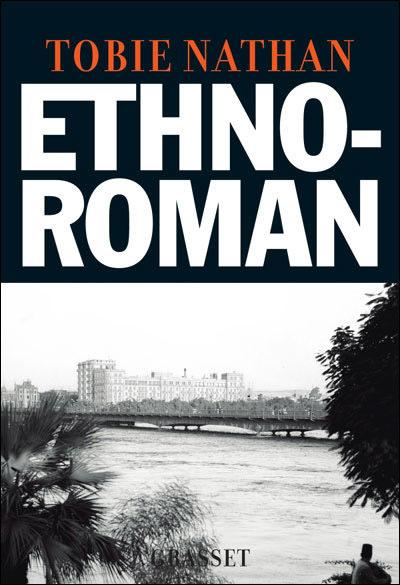 Ethno-roman : Tobie Nathan livre des mémoires divinement peu egotiques
