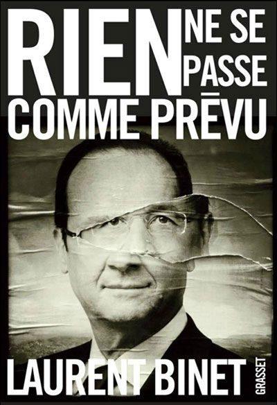 Rien ne se passe comme prévu : Laurent Binet romance à peine la campagne de François Hollande