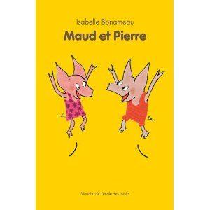 Maud et Pierre d'Isabelle Bonameau