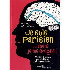 Je suis parisien…mais je me soigne! de Pierre Antilogus