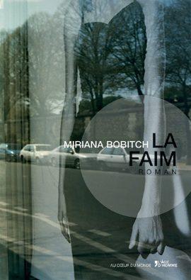 Miriana Bobitch, La Faim ou le roman de nos envies